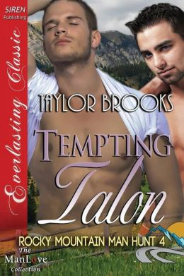Tempting Talon [Rocky Mountain Man Hunt 4] (Siren Publishing Everlasting Classic Manlove)