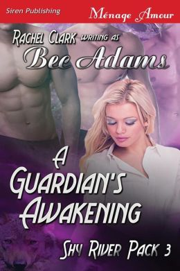 A Guardian's Awakening [Shy River Pack 3] (Siren Publishing Menage Amour)