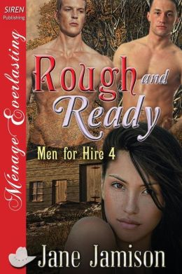 Rough and Ready [Men for Hire 4] (Siren Publishing Menage Everlasting)