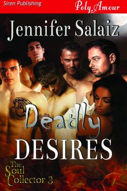 Deadly Desires [The Soul Collector 3] (Siren Publishing PolyAmour)