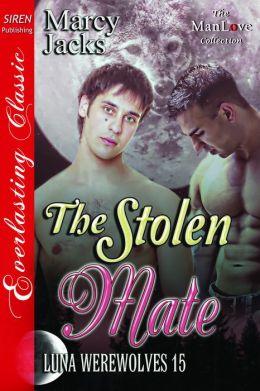 The Stolen Mate [Luna Werewolves 15] (Siren Publishing Everlasting Classic ManLove)