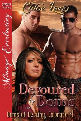 Devoured by Doms [Doms of Destiny, Colorado 4] (Siren Publishing Menage Everlasting)