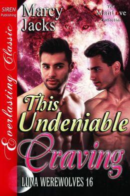 This Undeniable Craving [Luna Werewolves 16] (Siren Publishing Everlasting Classic ManLove)