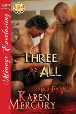 Three for All [Hell's Delight 3] (Siren Publishing Menage Everlasting)