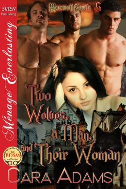 Two Wolves, a Man, and Their Woman [Werewolf Castle 5] (Siren Publishing Menage Everlasting)
