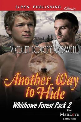 Another Way to Hide [Whithowe Forest Pack 2] (Siren Publishing Classic Manlove)