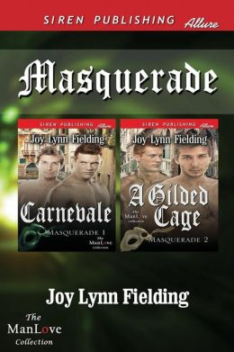 Masquerade [Carnevale: A Gilded Cage] (Siren Publishing Allure Manlove)