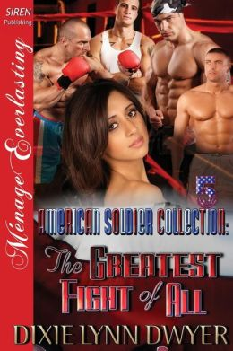 The American Soldier Collection 5: The Greatest Fight of All (Siren Publishing Menage Everlasting)