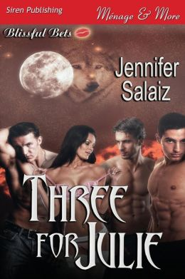 Three for Julie [Blissful Bets 4] (Siren Publishing Menage and More)