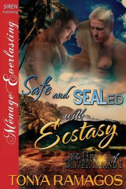 Safe and SEALed With Ecstasy [The Heroes of Silver Island 1] (Siren Publishing Menage Everlasting)