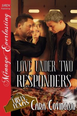 Love Under Two Responders [The Lusty, Texas Collection] (Siren Publishing Menage Everlasting)