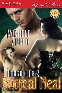Hanging on 2: Surreal Neal [Awakenings 6] (Siren Publishing Menage and More)