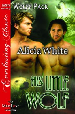 His Little Wolf [Wolff Pack] (Siren Publishing Everlasting Classic ManLove)