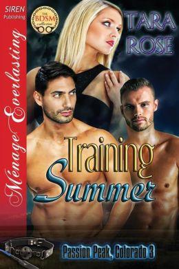 Training Summer [Passion Peak, Colorado 3] (Siren Publishing Menage Everlasting)