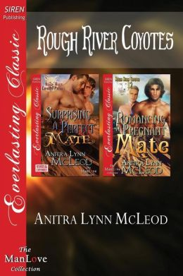 Rough River Coyotes [Surprising a Perfect Mate: Romancing a Pregnant Mate] (Siren Publishing Everlasting Classic Manlove)