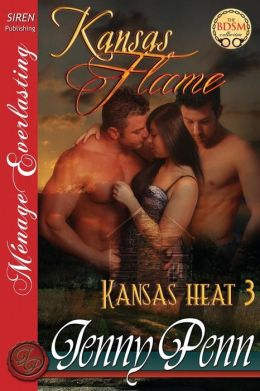 Kansas Flame [Kansas Heat 3] (Siren Publishing Menage Everlasting)