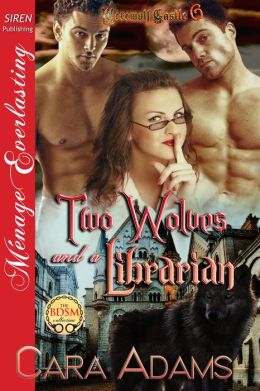 Two Wolves and a Librarian [Werewolf Castle 6] (Siren Publishing Menage Everlasting)