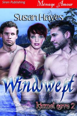 Windswept [Kismet Cove 2] (Siren Publishing Menage Amour)