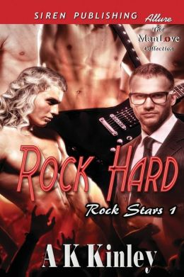 Rock Hard [Rock Stars 1] (Siren Publishing Allure Manlove)