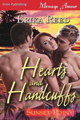 Hearts and Handcuffs [Sunset Point] (Siren Publishing Menage Amour)