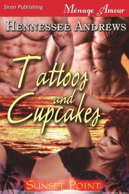 Tattoos and Cupcakes [Sunset Point] (Siren Publishing Menage Amour)