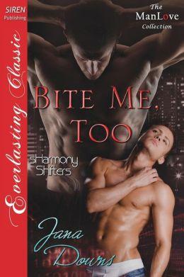 Bite Me, Too [Sharmony Shifters 2] (Siren Publishing Everlasting Classic Manlove)