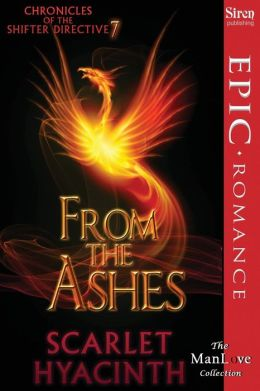 From the Ashes [Chronicles of the Shifter Directive 7] (Siren Publishing Epic Romance, Manlove)