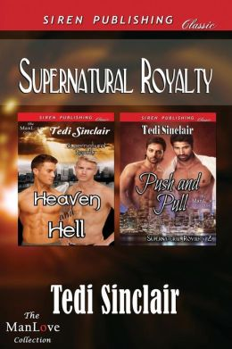Supernatural Royalty [Heaven and Hell: Push and Pull] (Siren Publishing Classic Manlove)