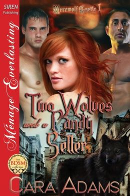 Two Wolves and a Candy Seller [Werewolf Castle 1] (Siren Publishing Menage Everlasting)