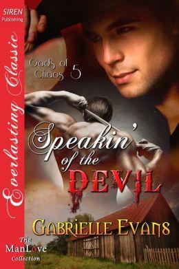 Speakin' of the Devil [Gods of Chaos 5] (Siren Publishing Everlasting Classic ManLove)