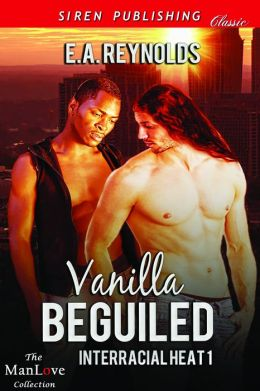 Vanilla Beguiled [Interracial Heat 1] (Siren Publishing Classic ManLove)