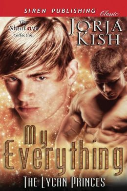 My Everything [The Lycan Princes 1] (Siren Publishing Classic Manlove)