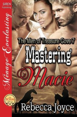 Mastering Macie [The Men of Treasure Cove 7] (Siren Publishing Menage Everlasting)
