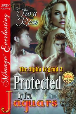 Protected by Two Jaguars [The Alpha Legend 2] (Siren Publishing Menage Everlasting)