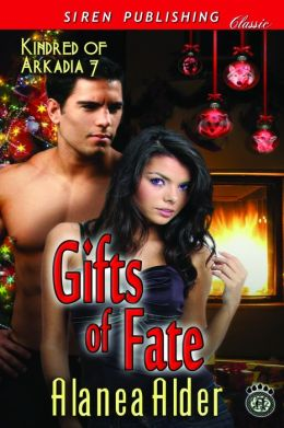 Gifts of Fate [Kindred of Arkadia 7] (Siren Publishing Classic)