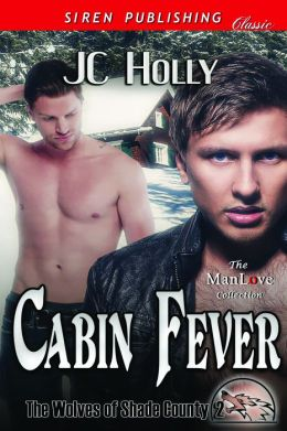 Cabin Fever [The Wolves of Shade County 2] (Siren Publishing Classic ManLove)