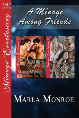 A Menage Among Friends [The Promise of Two: Everything's Better with Three] (Siren Publishing Menage Everlasting)