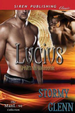 Lucius: Spartan Warrior (Siren Publishing Classic ManLove)