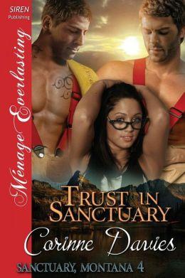 Trust in Sanctuary [Sanctuary, Montana 4] (Siren Publishing Menage Everlasting)