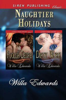 Naughtier Holidays [Foolish Desire: Dirty Work] (Siren Publishing Classic)
