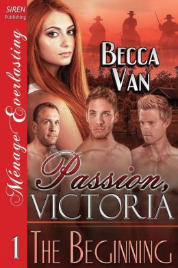 Passion, Victoria 1: The Beginning (Siren Publishing Menage Everlasting)