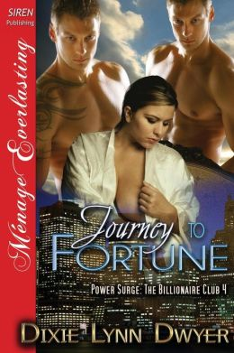 Journey to Fortune [Power Surge: The Billionaire Club 4] (Siren Publishing Menage Everlasting)