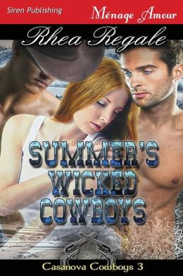 Summer's Wicked Cowboys [Casanova Cowboys 3] (Siren Publishing Menage Amour)