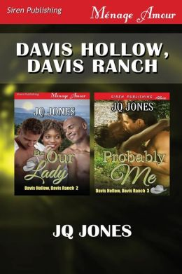 Davis Hollow, Davis Ranch [Be Our Lady: Probably Me] (Siren Publishing Menage Amour)
