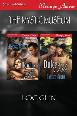 The Mystic Museum [Howling at the Moon: Dulce Isle] (Siren Publishing Menage Amour)