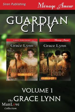 Guardian City, Volume 1 [Guardian Elf: Guardian Flame] (Siren Publishing Menage Amour Manlove)