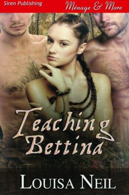 Teaching Bettina (Siren Publishing Menage and More)