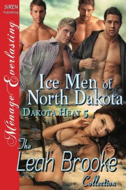 Ice Men of North Dakota [Dakota Heat 5] (Siren Publishing Menage Everlasting)