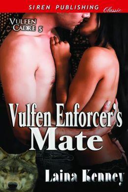 Vulfen Enforcer's Mate [Vulfen Cadre 5] (Siren Publishing Classic)