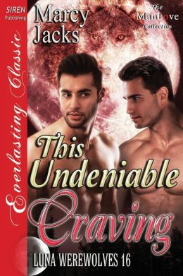 This Undeniable Craving [Luna Werewolves 16] (Siren Everlasting Classic Manlove)